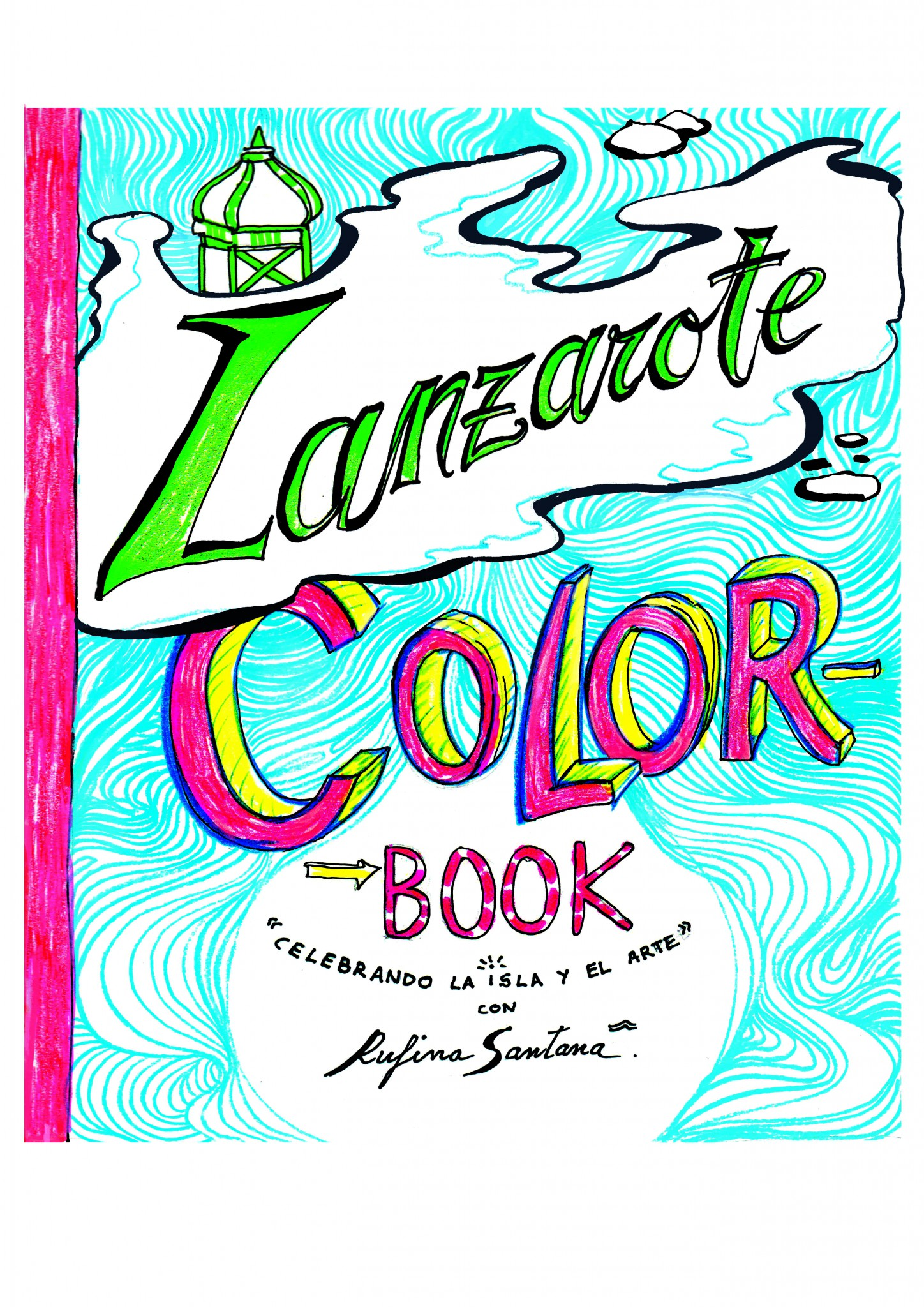 Rufina Santana | RUFINA SANTANA edita LANZAROTE.COLORBOOK, un libro ...
